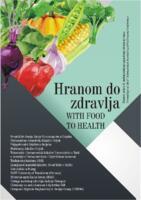 Hranom do zdravlja : zbornik radova 9. međunarodnog znanstveno-stručnog skupa
